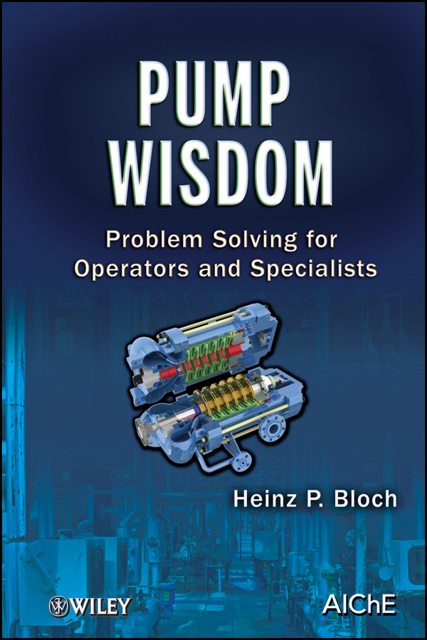 Heinz Bloch P. Pump Wisdom. Problem Solving for Operators and Specialists small vacuum pump 617cd32 small ac oil free vacuum pump
