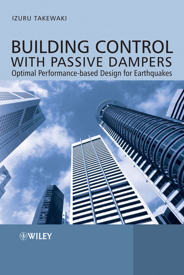 Izuru Takewaki Building Control with Passive Dampers. Optimal Performance-based Design for Earthquakes ciob the chartered institute of building code of estimating practice