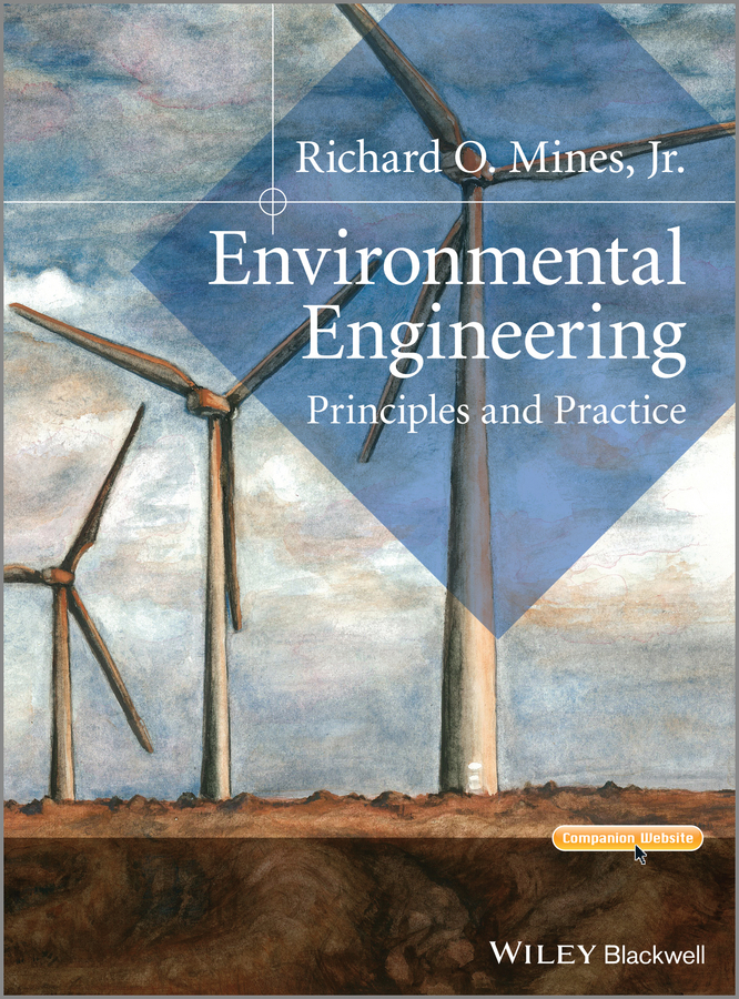 Richard O. Mines, Jr. Environmental Engineering. Principles and Practice water supply and urban drainage engineering
