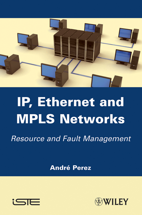 все цены на Andre Perez IP, Ethernet and MPLS Networks. Resource and Fault Management