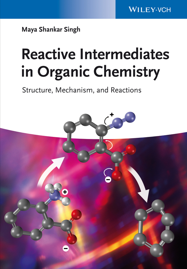 Maya Singh Shankar Reactive Intermediates in Organic Chemistry. Structure, Mechanism, and Reactions andrew hughes b amino acids peptides and proteins in organic chemistry protection reactions medicinal chemistry combinatorial synthesis isbn 9783527631834