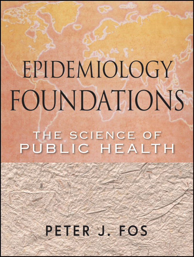 Peter Fos J. Epidemiology Foundations. The Science of Public Health