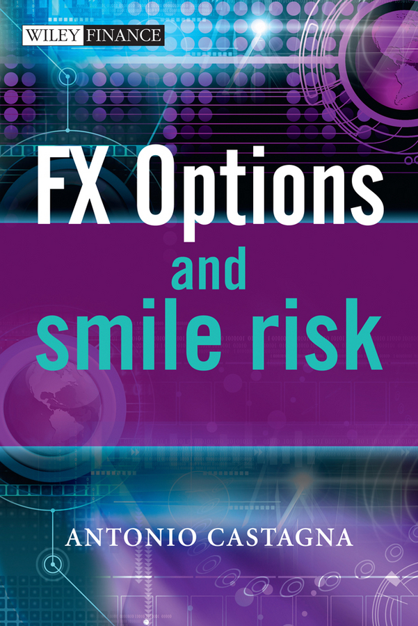 Antonio Castagna FX Options and Smile Risk adam iqbal s volatility practical options theory
