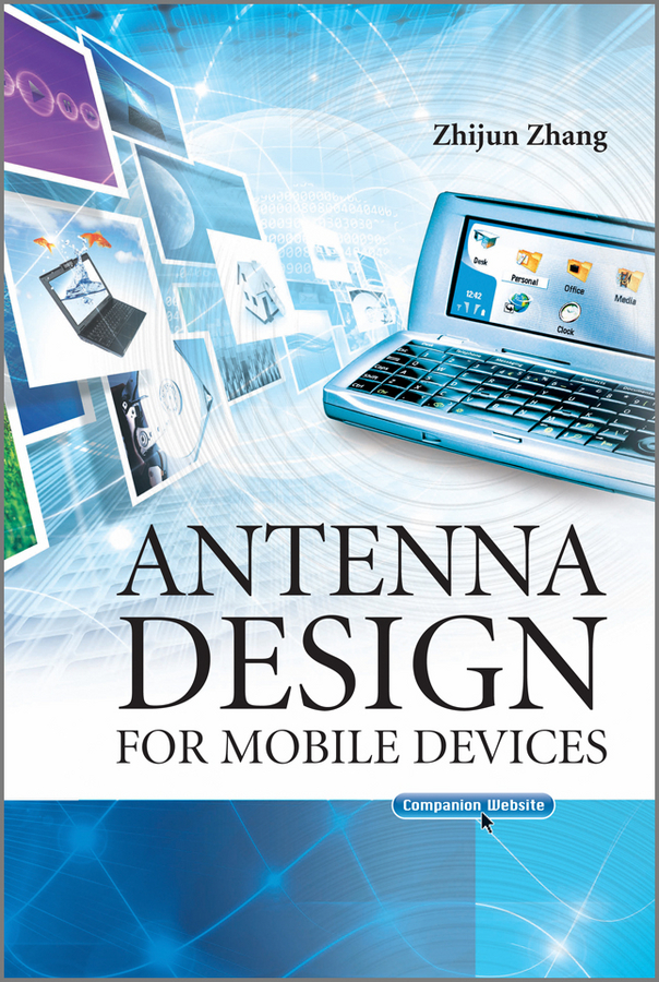Zhijun Zhang Antenna Design for Mobile Devices