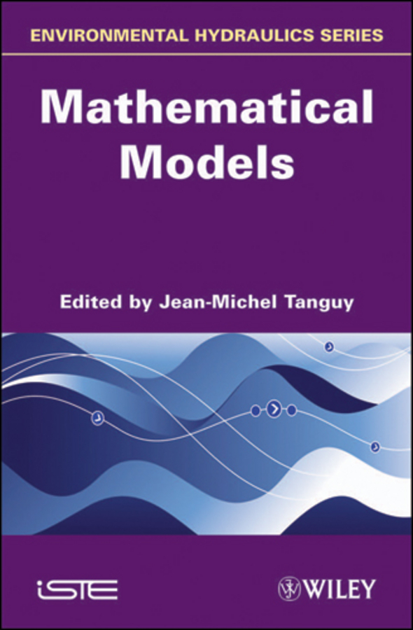 Jean-Michel Tanguy Environmental Hydraulics. Mathematical Models