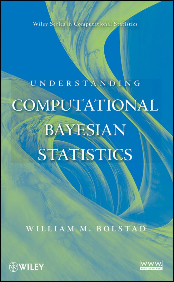 William Bolstad M. Understanding Computational Bayesian Statistics understanding the poisson log bilinear regression approach