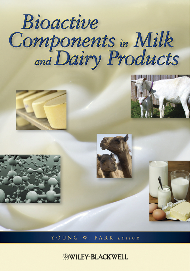 Young Park W. Bioactive Components in Milk and Dairy Products