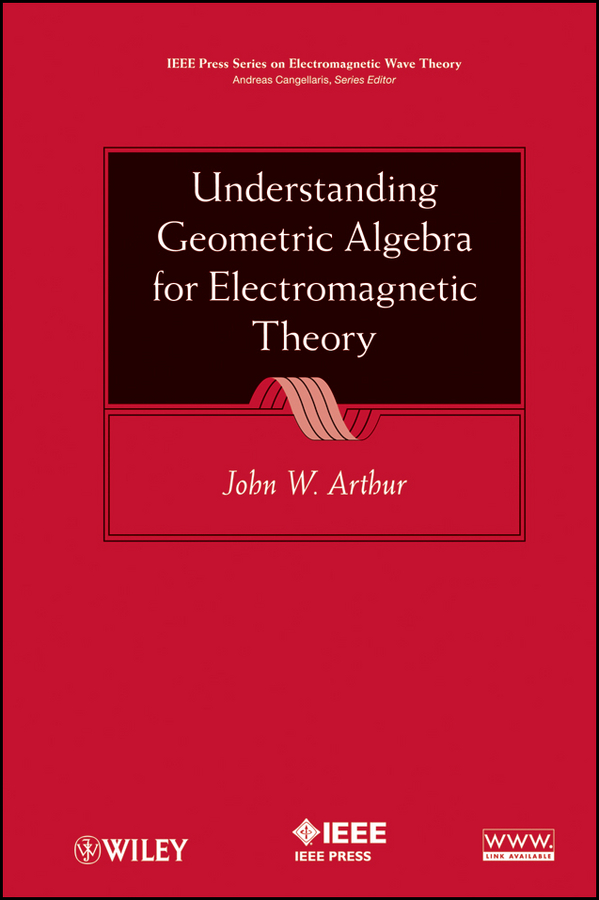 John Arthur W. Understanding Geometric Algebra for Electromagnetic Theory electromagnetic tea stove automatically comes to the kettle electric set set is hot
