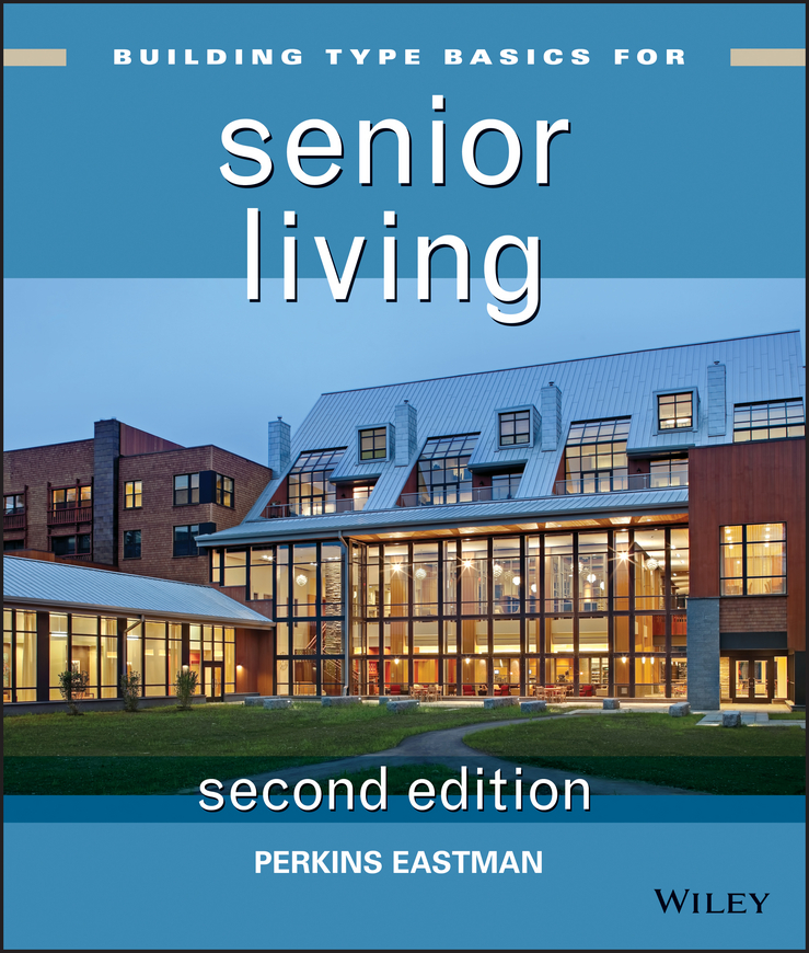 Perkins Eastman Building Type Basics for Senior Living ray sammartano the complete idiot s guide to vegan living second edition