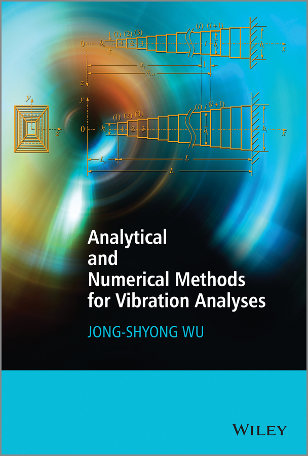 Jong-Shyong Wu Analytical and Numerical Methods for Vibration Analyses