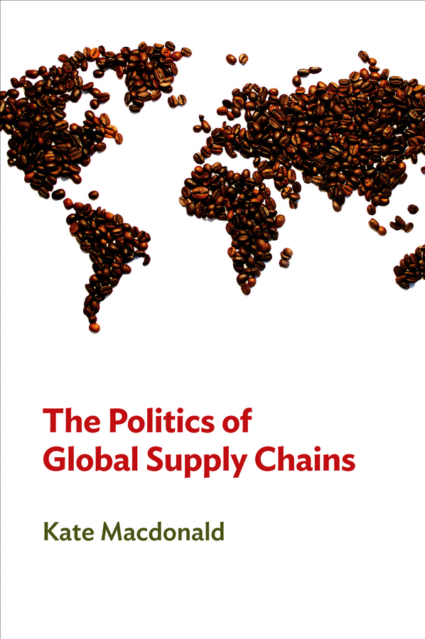 Kate Macdonald The Politics of Global Supply Chains 1pcs serial ata sata 4 pin ide to 2 of 15 hdd power adapter cable hot worldwide