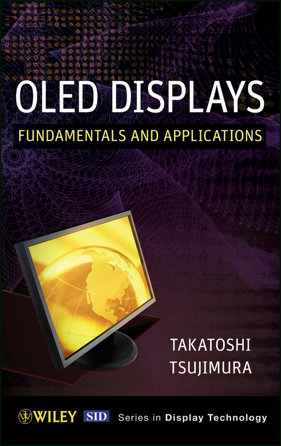 Takatoshi Tsujimura OLED Display Fundamentals and Applications lq121s1dc71 lcd displays