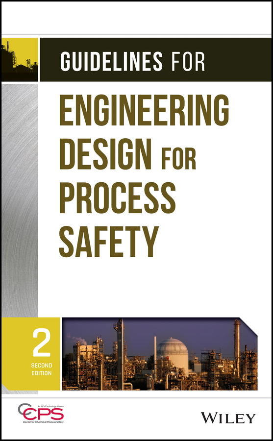 CCPS (Center for Chemical Process Safety) Guidelines for Engineering Design for Process Safety ccps center for chemical process safety guidelines for engineering design for process safety