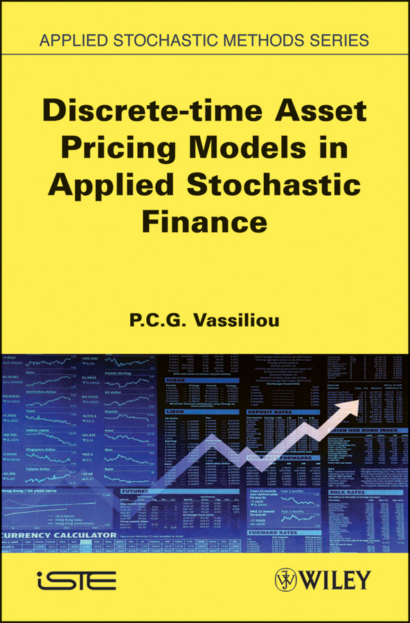 P. C. G. Vassiliou Discrete-time Asset Pricing Models in Applied Stochastic Finance stochastic simulation and applications in finance with matlab programs