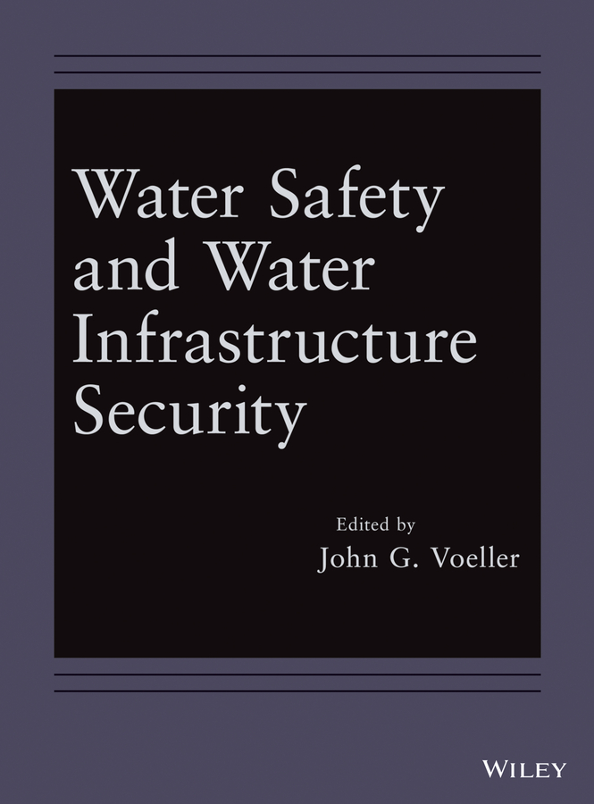 John Voeller G. Water Safety and Water Infrastructure Security gabriel bitton microbiology of drinking water production and distribution