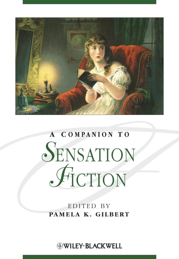 Pamela Gilbert K. A Companion to Sensation Fiction