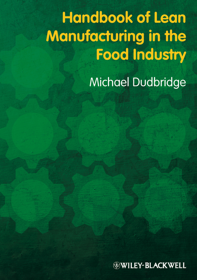 Michael Dudbridge Handbook of Lean Manufacturing in the Food Industry rubén morawicki o handbook of sustainability for the food sciences