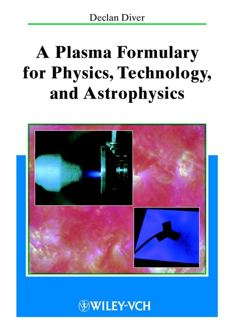 Declan Diver A Plasma Formulary for Physics, Technology and Astrophysics