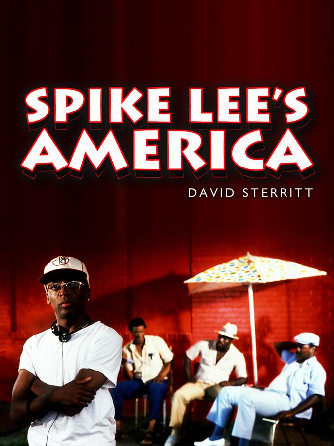 David Sterritt Spike Lee's America david mckay american politics and society