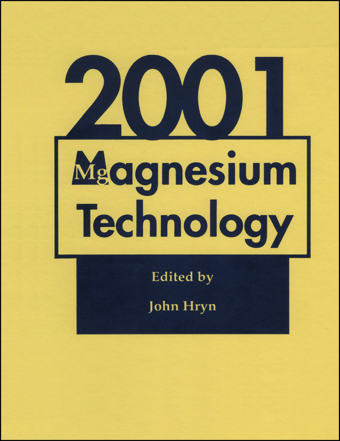 John Hryn N. Magnesium Technology 2001 international technology transfer