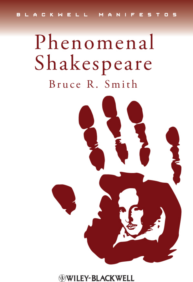 Bruce Smith R. Phenomenal Shakespeare cliffsnotes® on shakespeare s henry v