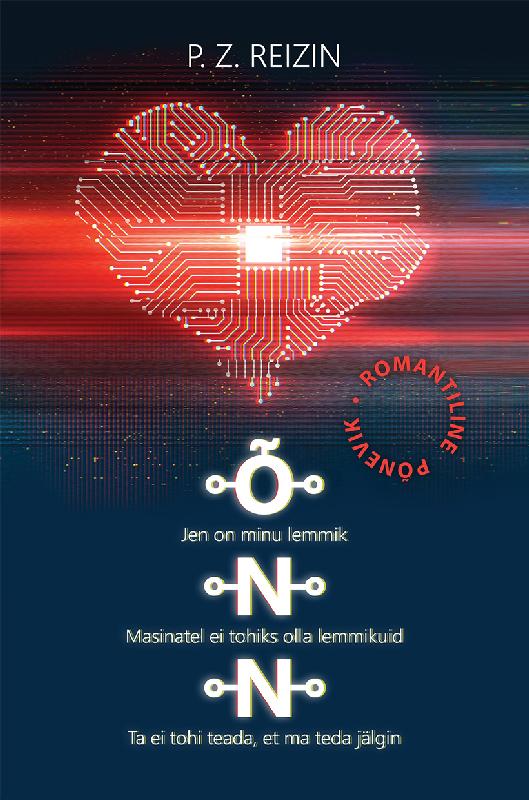 P. Z. Reizin ÕNN. Romantiline põnevik tehisintellektist tiina tiitus õnnelik suhe