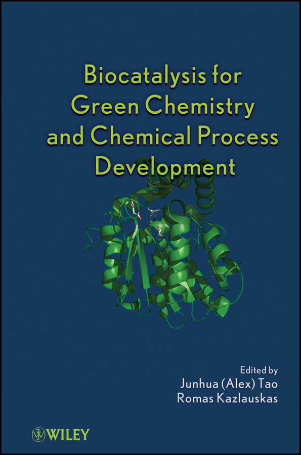 Kazlauskas Romas Joseph Biocatalysis for Green Chemistry and Chemical Process Development