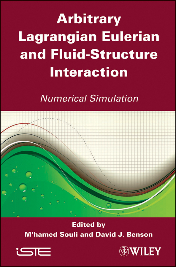 Benson David J. Arbitrary Lagrangian Eulerian and Fluid-Structure Interaction. Numerical Simulation цены
