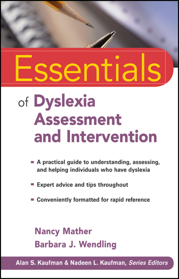 Mather Nancy Essentials of Dyslexia Assessment and Intervention blaise amendolace essentials of mcmi iv assessment