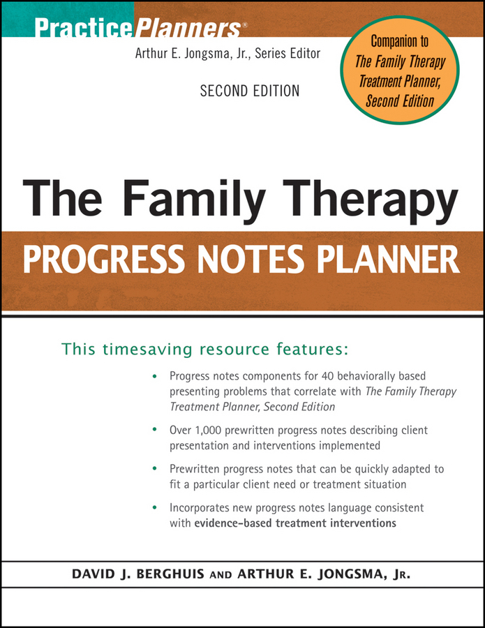 Berghuis David J. The Family Therapy Progress Notes Planner arthur e jongsma the complete adult psychotherapy treatment planner