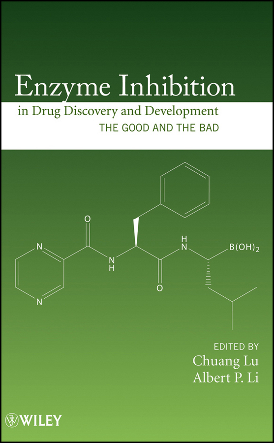 Lu Chuang Enzyme Inhibition in Drug Discovery and Development. The Good and the Bad honghui zhou adme and translational pharmacokinetics pharmacodynamics of therapeutic proteins applications in drug discovery and development