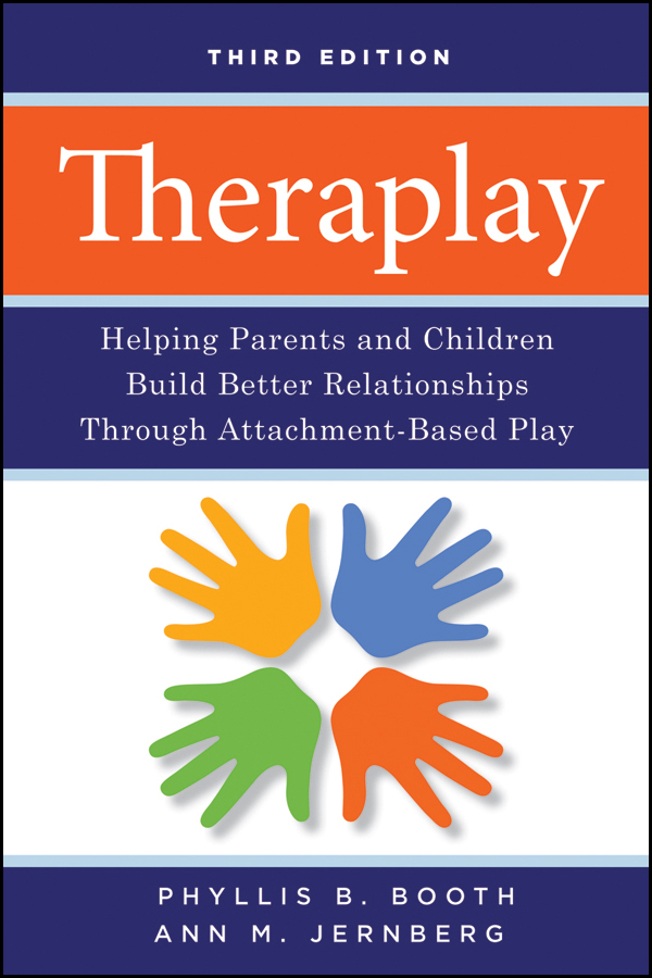 Jernberg Ann M. Theraplay. Helping Parents and Children Build Better Relationships Through Attachment-Based Play attachment self esteem and adolescent risk behaviors