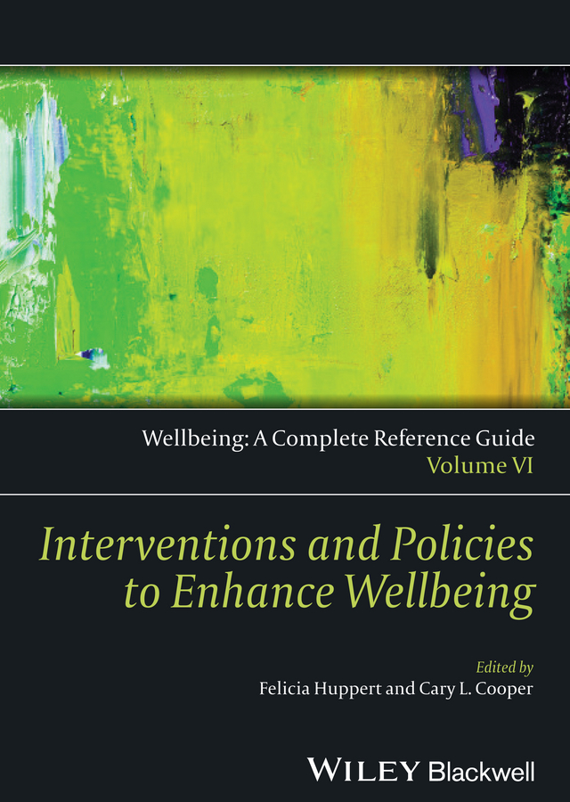 Huppert Felicia A. Wellbeing: A Complete Reference Guide, Interventions and Policies to Enhance Wellbeing population policies reconsidered – health empowerment