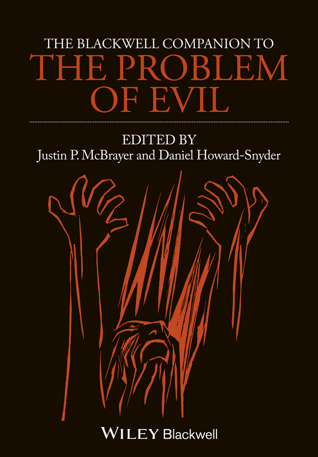 McBrayer Justin P. The Blackwell Companion to The Problem of Evil dream evil dream evil the book of heavy metal lp cd