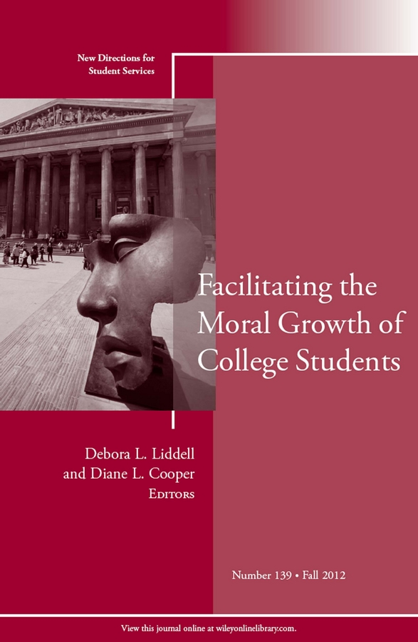 Liddell Debora L. Facilitating the Moral Growth of College Students. New Directions for Student Services, Number 139 the language of student discipline teachers as moral agents