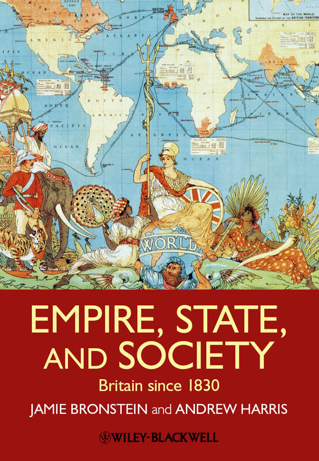 Bronstein Jamie L. Empire, State, and Society. Britain since 1830