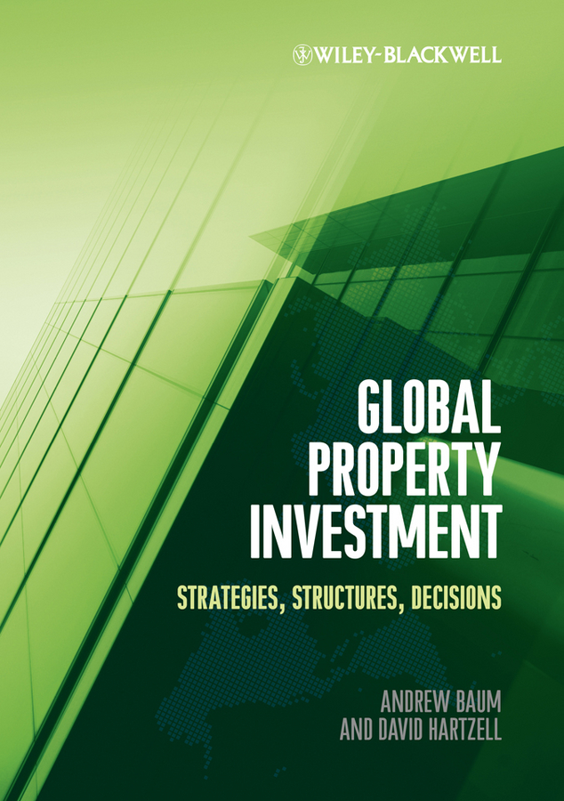Hartzell David Global Property Investment. Strategies, Structures, Decisions s p peca real estate development and investment a comprehensive approach