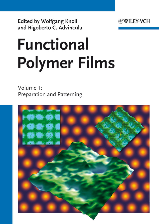 Advincula Rigoberto C. Functional Polymer Films, 2 Volume Set friedbacher gernot surface and thin film analysis a compendium of principles instrumentation and applications