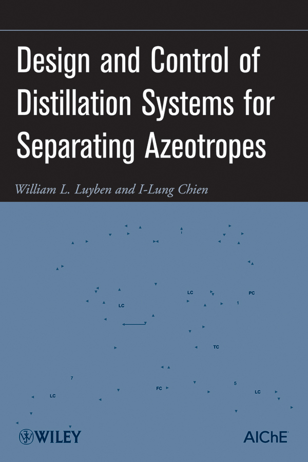 Luyben William L. Design and Control of Distillation Systems for Separating Azeotropes the dual dynamic programming for studying bolza control problem