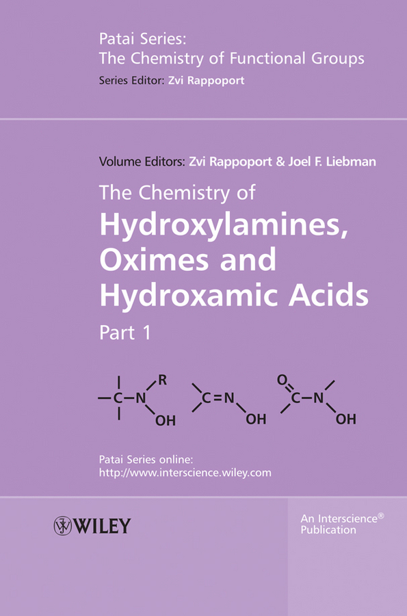 Liebman Joel F. The Chemistry of Hydroxylamines, Oximes and Hydroxamic Acids, Volume 1