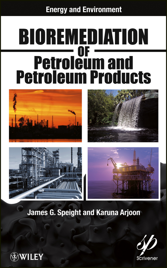 Speight James G. Bioremediation of Petroleum and Petroleum Products earth in human hands shaping our planet s future