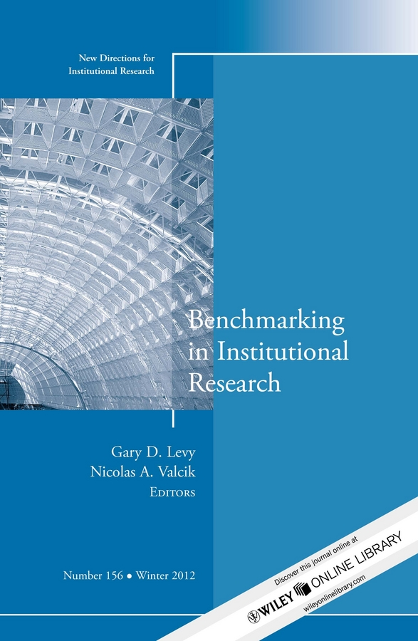 Levy Gary D. Benchmarking in Institutional Research. New Directions for Institutional Research, Number 156 management of education