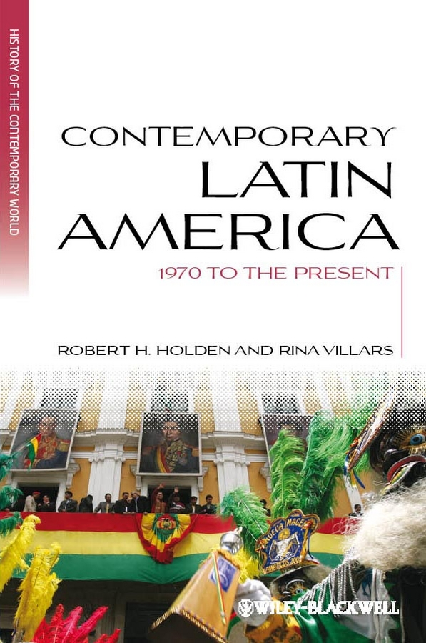 Holden Robert H. Contemporary Latin America. 1970 to the Present цена в Москве и Питере