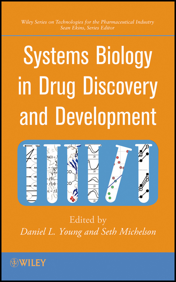 Young Daniel L. Systems Biology in Drug Discovery and Development honghui zhou adme and translational pharmacokinetics pharmacodynamics of therapeutic proteins applications in drug discovery and development