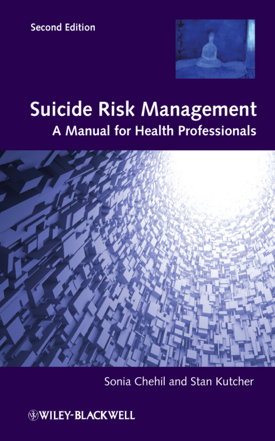 Chehil Sonia Suicide Risk Management. A Manual for Health Professionals laura robinson a practical guide to toxicology and human health risk assessment