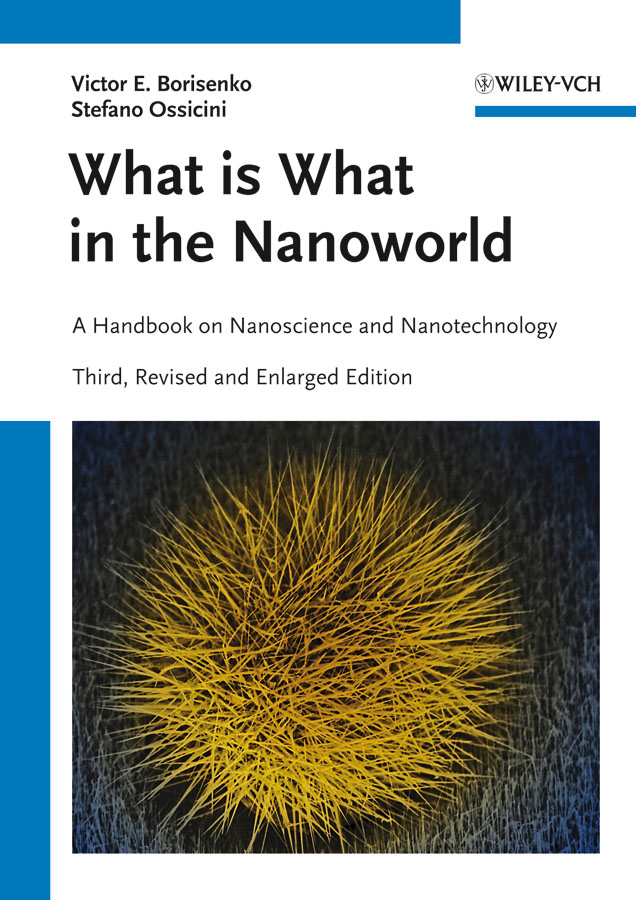 Ossicini Stefano What is What in the Nanoworld. A Handbook on Nanoscience and Nanotechnology john gilman j chemistry and physics of mechanical hardness