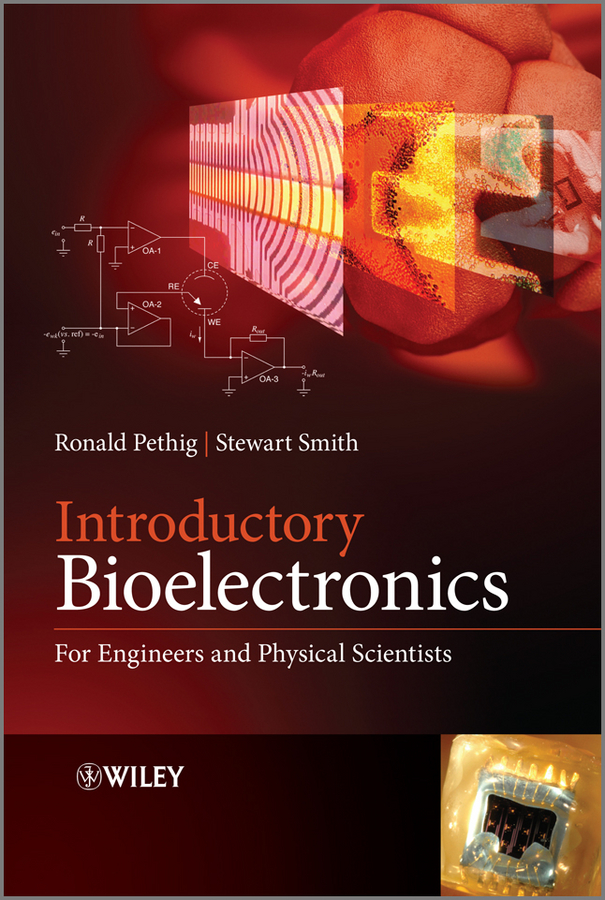 Pethig Ronald R. Introductory Bioelectronics. For Engineers and Physical Scientists biology is technology – the promise peril and new business of engineering life
