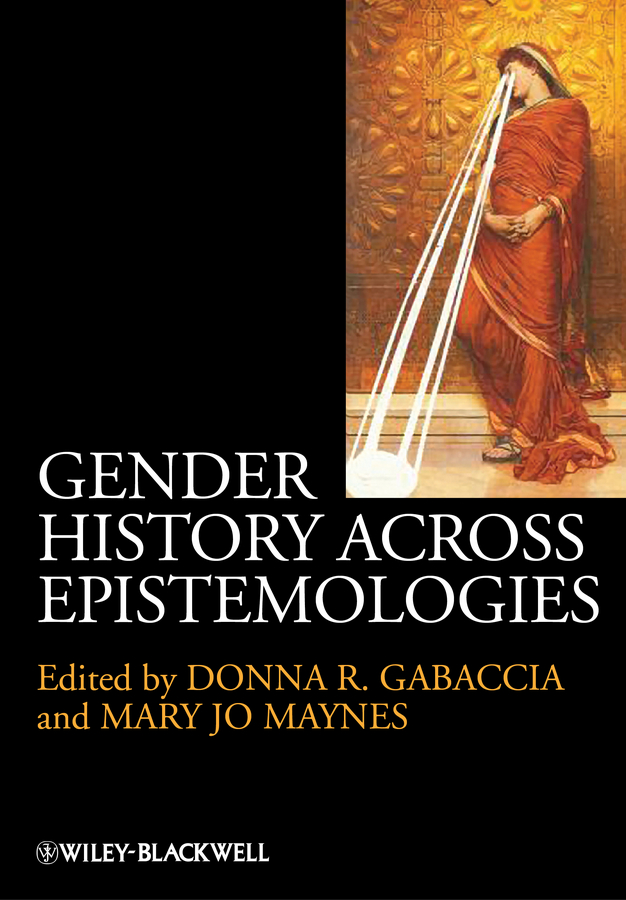 Gabaccia Donna R. Gender History Across Epistemologies a new literary history of america