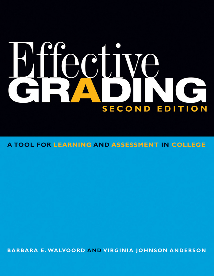 Walvoord Barbara E. Effective Grading. A Tool for Learning and Assessment in College evaluating catholyte