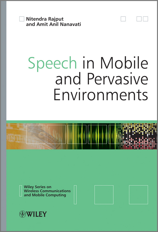 Rajput Nitendra Speech in Mobile and Pervasive Environments keshet joseph automatic speech and speaker recognition large margin and kernel methods
